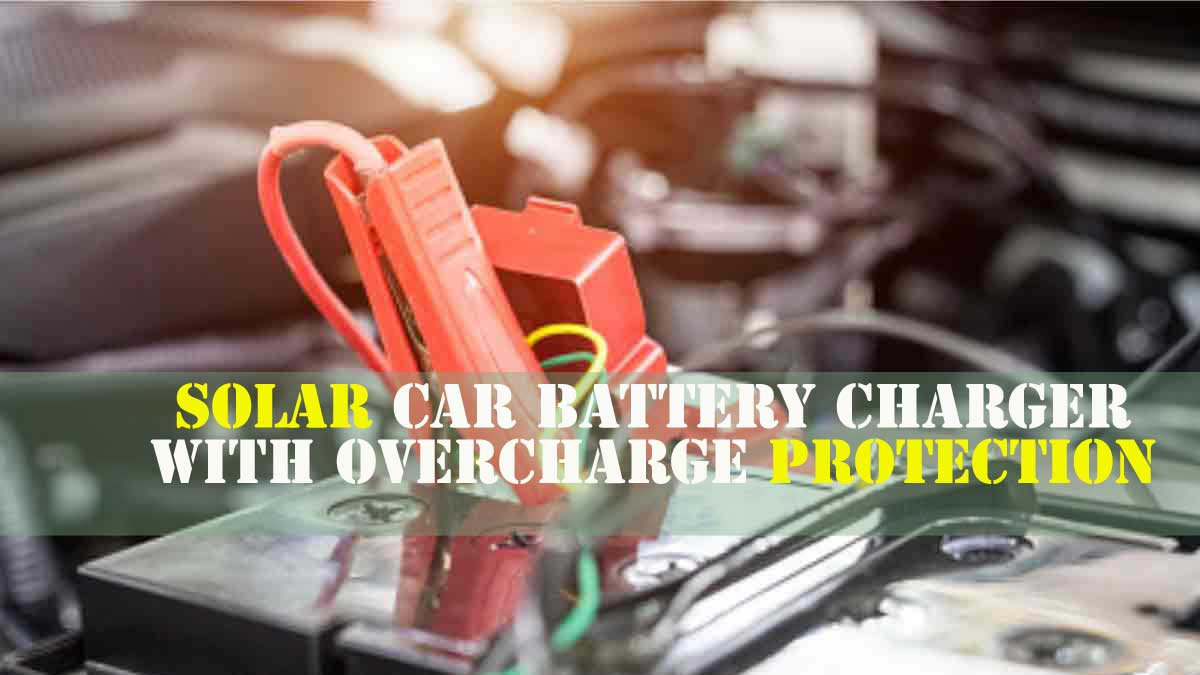 Reasons you need a Solar Car Battery Charger